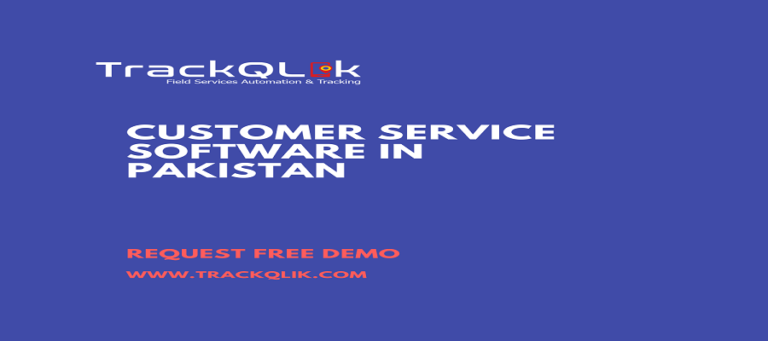 Why Is Customer Service Software in Pakistan So Important In The Modern World