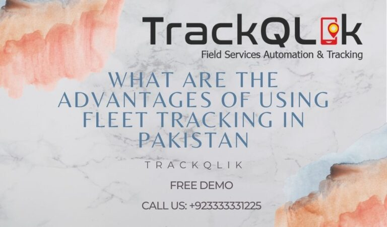 What are the Advantages of Using Fleet Tracking in Pakistan