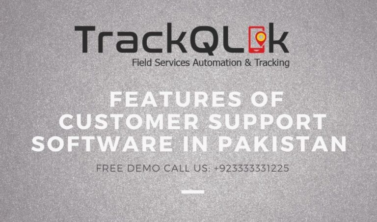 Features of Customer Support Software In Pakistan