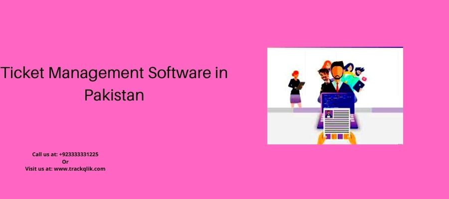 Important features to look for In Ticket Management Software in Pakistan?